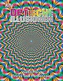 Optische Illusionen: Verblüffende Tricks und Farbenspiele - Birgit Reit
