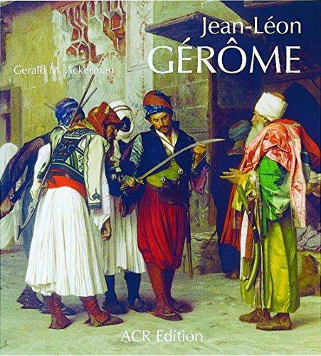 Jean-léon Gérôme: Monographie Révisée Et Catalogue Raisonné Mis À Jour (Orientalistes) (Gerome Leon Jean)
