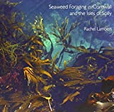 Seaweed Foraging in Cornwall and the Isles of Scilly (Pocket Cornwall)