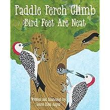 Paddle Perch Climb: Bird Feet are Neat (English Edition)