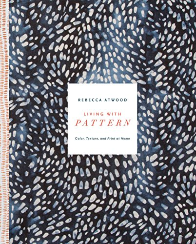 Living with Pattern: Color, Texture, and Print at Home (Print At Home)