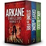 Arkane Thrillers, Books 1 - 3: Stone of Fire, Crypt of Bone, Ark of Blood