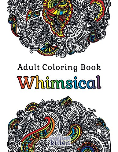 - Whimsical: 49 of the most exquisite designs for a relaxed and joyful coloring time ()