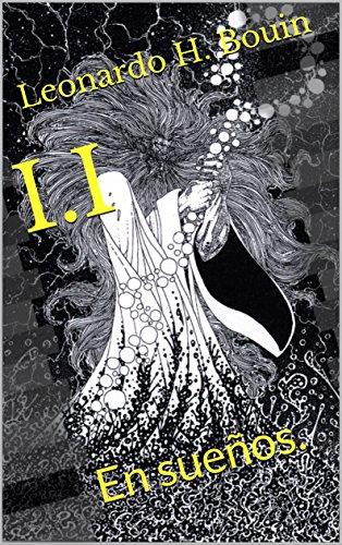 I.I: En sueños. (Los siete Libros - Libro Uno: Guerra nº 1)