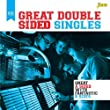 Great Double Sided Singles - Great A Sides With Fantastic B Sides