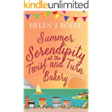 Summer Serendipity at the Twist and Turn Bakery: the perfect summer read (Heritage Cove Book 3)