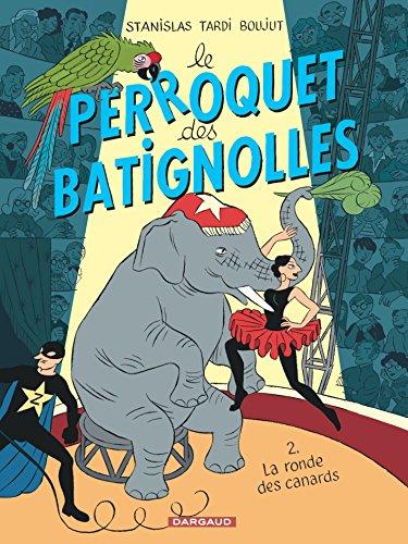 Perroquet des Batignolles (Le) - tome 2 - La Ronde des canards par Boujut