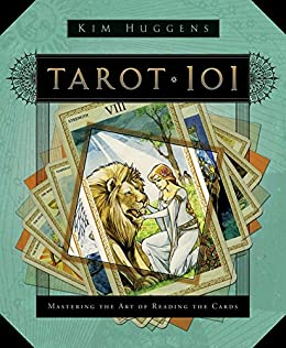 Tarot 101: Mastering the Art of Reading the Cards by [Huggens, Kim]