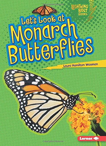 Let's Look at Monarch Butterflies (Lightning Bolt Books)