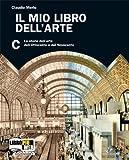 Il mio libro dell'arte. Vol. C: Storia dell'arte dall'Ottocento ad oggi. Per la Scuola media. Con espansione online