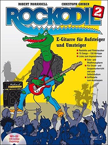 Rockodil 2: E-Gitarre für Aufsteiger und Umsteiger