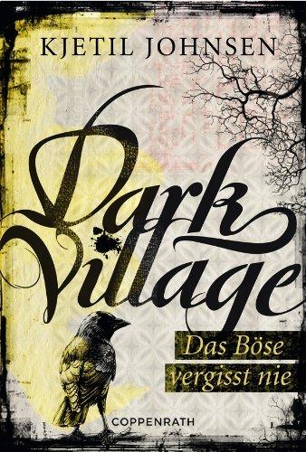 Dark Village - Band 1: Das Böse vergisst nie - Village Band
