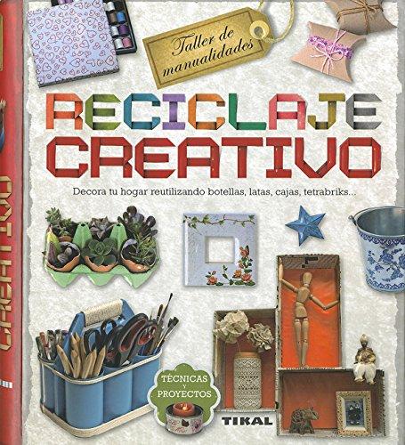 Reciclaje creativo (Taller de manualidades) por Tikal Edicones S A