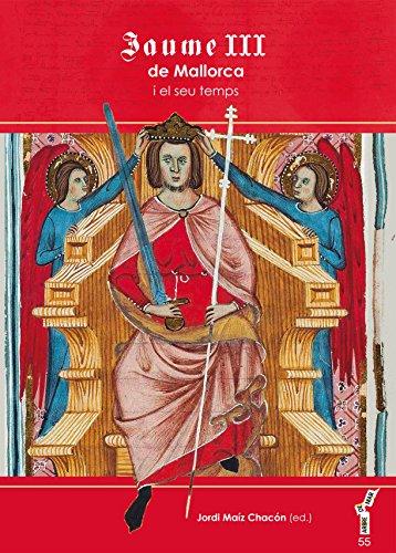 Jaume III de Mallorca i el seu temps (Arbre de mar) por Jordi Maíz Chacón