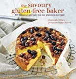 The Savoury Gluten-Free Baker: 60 delicious recipes for the gluten intolerant