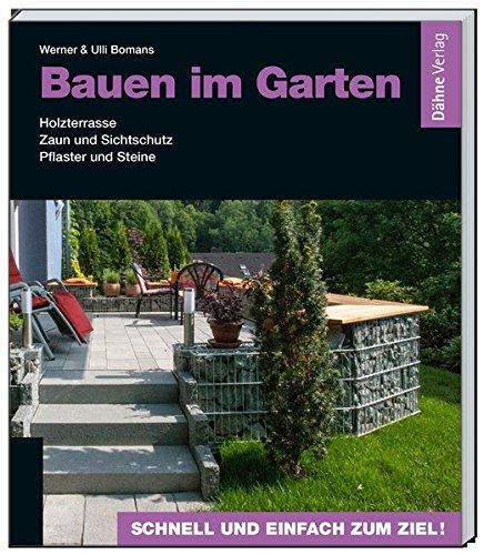 Preisvergleich Produktbild Bauen im Garten: Holzterrasse - Zaun und Sichtschutz - Pflaster und Steine