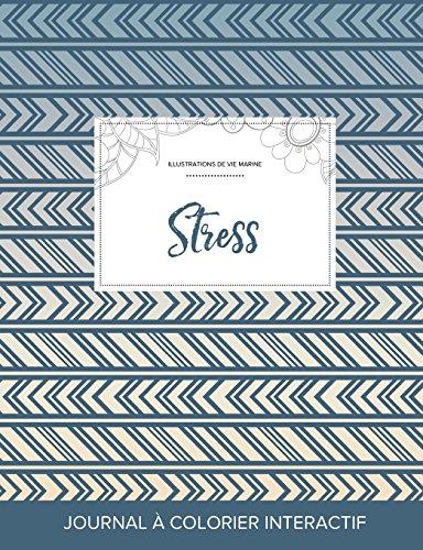 Journal de Coloration Adulte: Stress (Illustrations de Vie Marine, Tribal) par Courtney Wegner