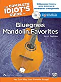 The Complete Idiot's Guide to Bluegrass Mandolin Favorites: You CAN Play Your Favorite Bluegrass Songs! (Book & 2 Enhanced CDs) (Complete Idiot's Guides (Lifestyle Paperback))