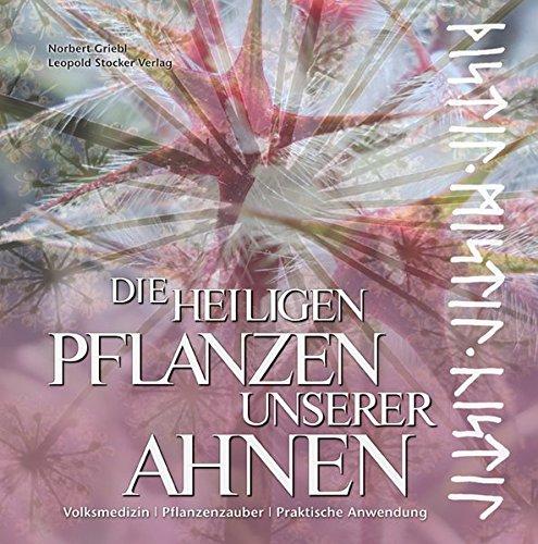 Die heiligen Pflanzen unserer Ahnen
