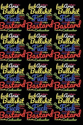 Bullshit Fuck Bastard Cocksucker (Notebook with Funny Swear Word Cursing  for Office Work Journal Humor)