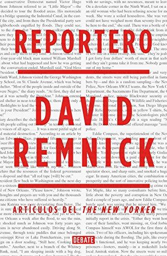 Reportero (DEBATE) por David Remnick