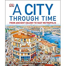 A City Through Time (Dk History)