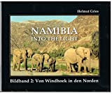Namibia - Into The Light: Bildband 2: Von Windhoek in den Norden / Helmut Gries