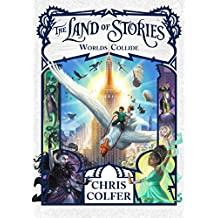 The Land of Stories: Worlds Collide: Book 6 (English Edition)