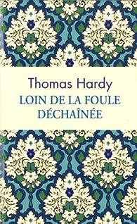 Loin de la foule déchaînée par Thomas Hardy