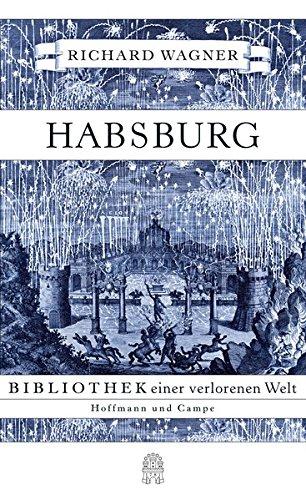 Buchseite und Rezensionen zu 'Habsburg: Bibliothek einer verlorenen Welt' von Richard Wagner