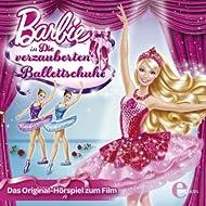 Barbie: Die verzauberten Ballettschuhe - Das Original-Hörspiel zum Film