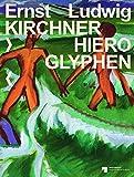Ernst Ludwig Kirchner: Hieroglyphen -