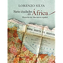 Siete ciudades en África: Historias del Marruecos español