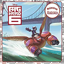 Big Hero 6. Primeros lectores (Disney. Big Hero 6)