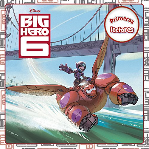 Big Hero 6. Primeros lectores (Disney. Big Hero 6) por Disney