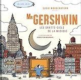 Mr Gershwin : les gratte-ciels de la musique / un conte musical de Susie Morgenstern | Morgenstern, Susie (1945-....). Auteur