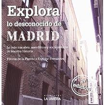 Explora lo desconocido de Madrid: Lo más macabro, anecdótico y sorprendente de nuestra historia