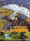 """Afficher """"Le petit Pogg sur la rivière"""""""
