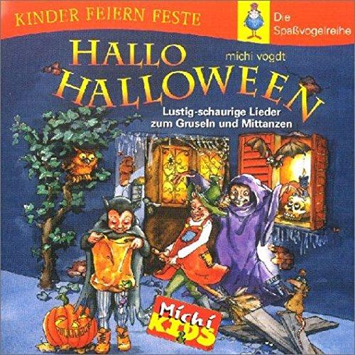 Hallo Halloween: Lustig-schaurige Lieder zum Gruseln und Mittanzen (Kinder feiern Feste - Die Spassvogelreihe) (Halloween Hallo Cd)