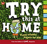Try This at Home: Planet-Friendly Projects for Kids (Paperback) - Common