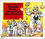 Cloudy With a Chance of Meatballs 3: Planet of the Pies by Judi Barrett (2013-08-27)