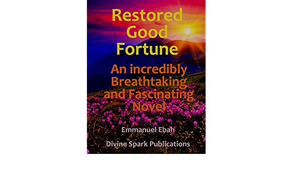 Restored Good Fortune: An Incredibly Breathtaking and Fascinating Novel