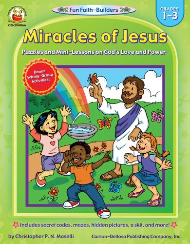 Miracles Of Jesus Grades 1 3 Puzzles And Mini Lessons On God S Love And Power Fun Faith Builders