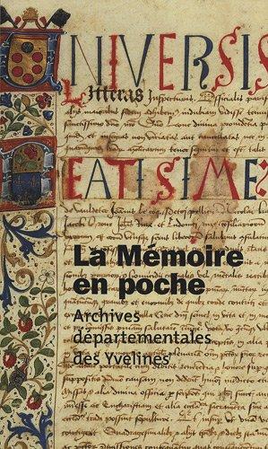La Mémoire en poche : Guide des archives départementales des Yvelines par Arnaud Ramière de Fortanier, Patrick Guérin, Françoise Bediou, Elisabeth Gautier-Desvaux