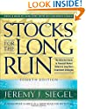 Stocks for the Long Run, 4th Edition: The Definitive Guide to Financial Market Returns & Long Term Investment Strategies: The Definitive Guide to ... Returns and Long-term Investment Strategies