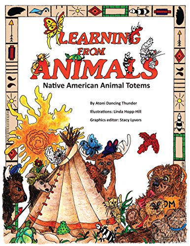 Learning From Animals: Native American Animal Totems (English Edition) (Native American Animal Totems)