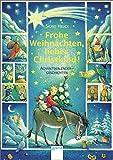 Frohe Weihnachten, liebes Christkind!: Adventskalender-Geschichten: