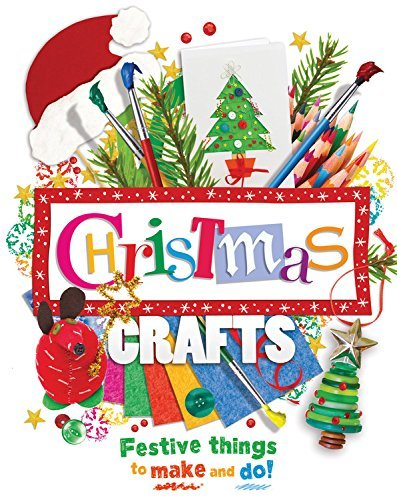 Christmas Crafts: Festive things to make and do! by Danielle Lowy (2014-09-02)