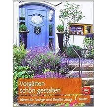 Vorgärten schön gestalten: Ideen für Anlage und Bepflanzung