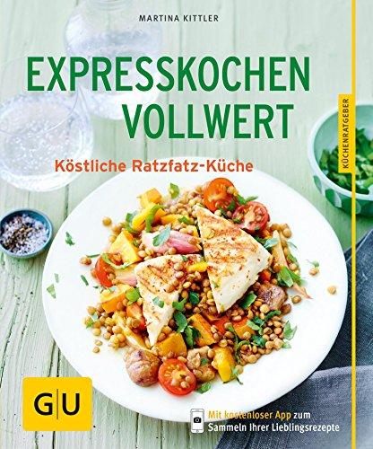 Expresskochen Vollwert: Köstliche Ratzfatz-Küche (GU KüchenRatgeber) (Erdnüsse Gesund)